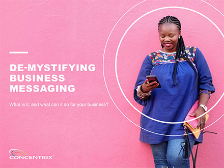 De-mystifying Business Messaging | Concentrix Thought Leadership