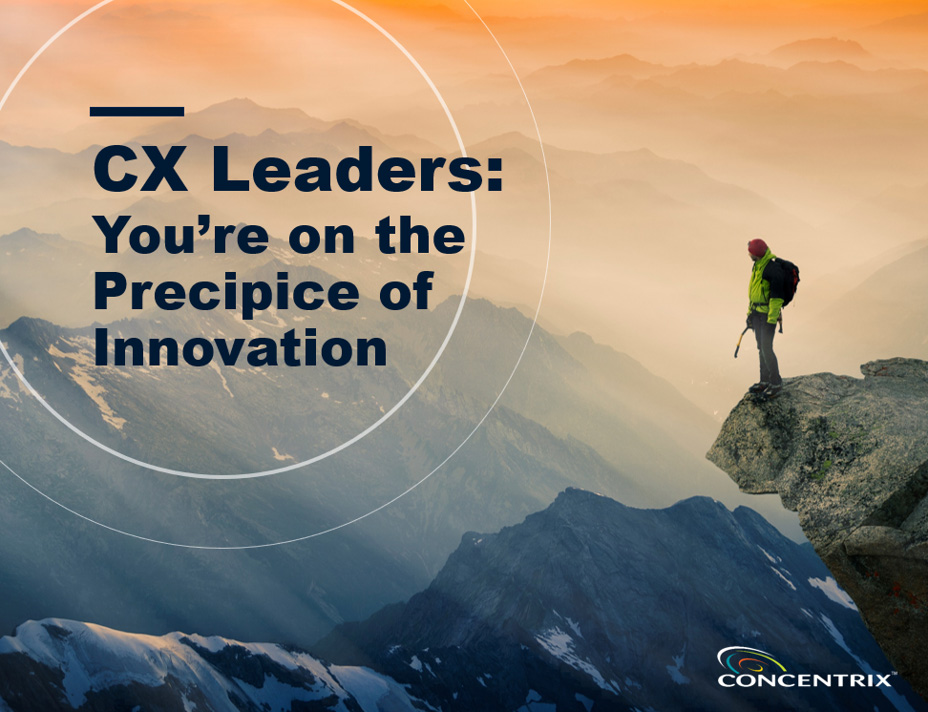 CX Leaders: You're on the Precipice of Innovation