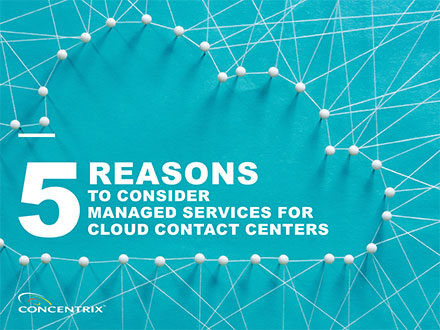 Reasons to Consider Managed Services for Cloud Contact Centers