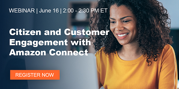 Citizen and Customer Engagement with Amazon Connect | Webinar